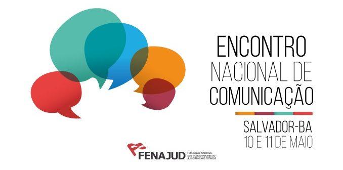 Fenajud realiza 5º Encontro Nacional de Comunicação em Salvador