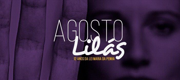 Agosto Lilás: um alerta para a violência contra a mulher