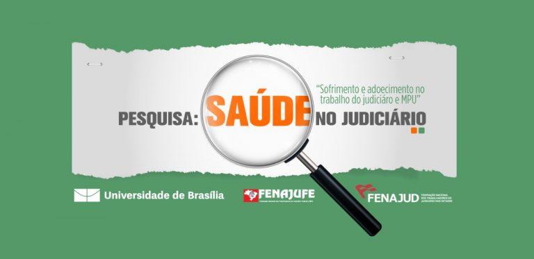 Fenajud e Fenajufe lançam na próxima segunda (22) Pesquisa de Saúde em parceria com UnB