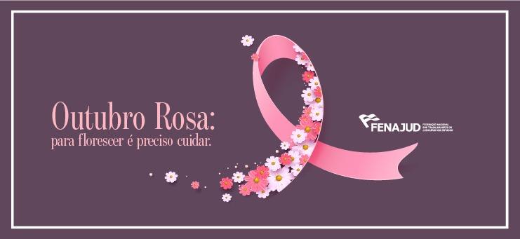 Outubro Rosa: para florescer é preciso cuidar